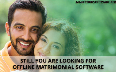Still your are looking for offline matrimonial software