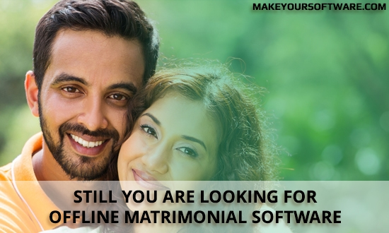 Still your are looking for offline matrimonial software image