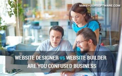 Website Designer vs Website Builder – Are You Confused Business